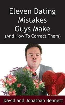 dating mistakes guys make Our newest book, available in paperback and kindle is eleven dating mistakes guys make – and how to correct them (kindle edition) if you like the.