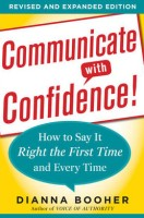 Communicate with Confidence, Revised and Expanded Edition: How to Say it Right the First Time and Every Time 1st  Edition: Book