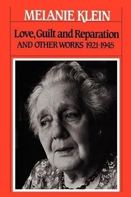 Love Guilt And Reparation And Other Works 1921 1945 By border=