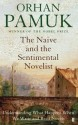 The Naive and the Sentimental Novelist: Understanding What Happens When We Write and Read Novels (English): Book