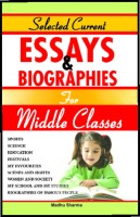 SELECTED CURRENT ESSAYS & BIOGRAPHIES FOR MIDDLE CLASSES: Book