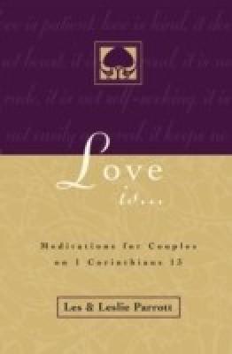 Love Is . . .: Meditations for Couples on I Corinthians 13 (English) price comparison at Flipkart, Amazon, Crossword, Uread, Bookadda, Landmark, Homeshop18