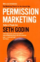 Permission Marketing : The Marketing Classic for the Internet Age: Book