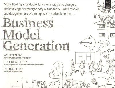 Buy Business Model Generation: A Handbook for Visionaries, Game Changers, and Challengers 1st Edition: Book