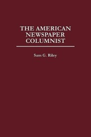 The American Newspaper Columnist (English) (Hardcover)