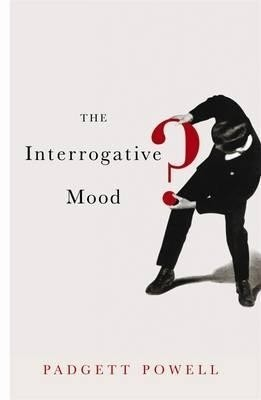 Buy Interrogative Mood: Book