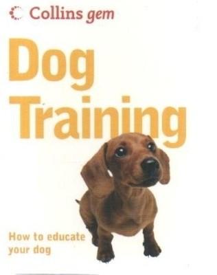 Dog Training : How to Educate Your Dog (English) price comparison at Flipkart, Amazon, Crossword, Uread, Bookadda, Landmark, Homeshop18