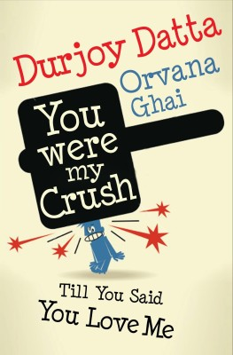 Buy You Were My Crush! Till You Said You Love Me!: Book