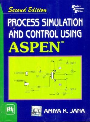 Process Simulation And Control Using Aspen™ price comparison at Flipkart, Amazon, Crossword, Uread, Bookadda, Landmark, Homeshop18