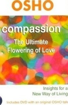 Buy Compassion: The Ultimate Flowering of Love (English): Book