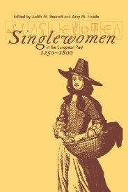 Singlewomen in the European Past, 1250-1800 (English) (Paperback)