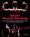 Smart Muscle Building: Highly Efficient Workouts to Maximize Muscle Gain, Burn Fat and Sculpt a Ripped Body  English  available at Flipkart for Rs.888