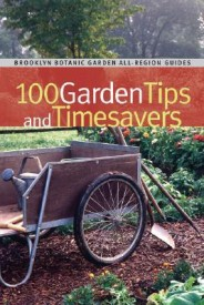 100 Garden Tips and Timesavers( Series - Brooklyn Botanic Garden All-Region Guides ) (English) (Paperback)