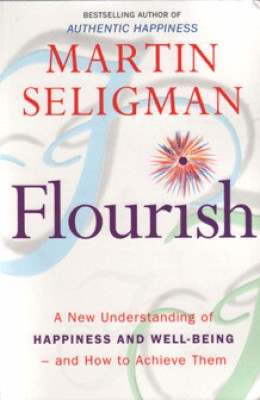 Flourish: A New Understanding Of Happiness, Well-being - And How To Achieve Them price comparison at Flipkart, Amazon, Crossword, Uread, Bookadda, Landmark, Homeshop18
