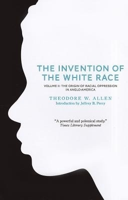 the invention of the white race What these studies and reports do accomplish however is to sound the latest dog whistle about race in america they create an image in our minds of a coherent white.