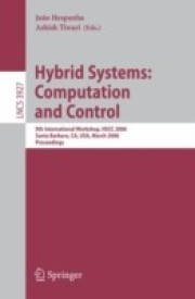 Hybrid Systems: Computation and Control: 9th International Workshop, HSCC 2006, Santa Barbara, CA, USA, March 29-31, 2006, Proceedings (Lecture Notes in ... Computer Science and General Issues) (English) (Paperback)