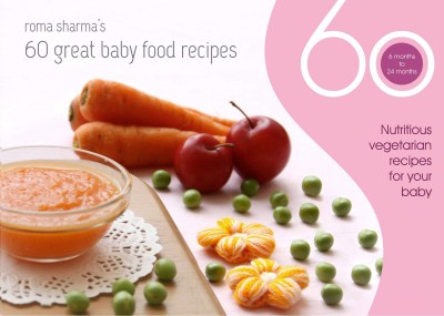 Timesofbook 60 great baby food recipes nutritious vegetarian 60 great baby food recipes nutritious vegetarian recipes for your baby englishpaperback by roma sharma forumfinder Choice Image