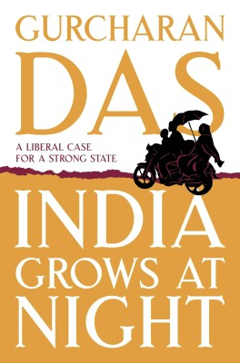 Buy India Grows at Night: A Liberal Case for a Strong State: Book