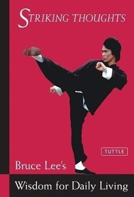 Striking Thoughts: Bruce Lee's Wisdom for Daily Living price comparison at Flipkart, Amazon, Crossword, Uread, Bookadda, Landmark, Homeshop18