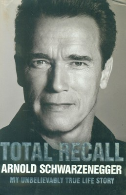 Buy Total Recall: My Unbelievably True Life Story Arnold Schwarzenegger (English): Book