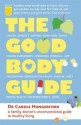 The Good Body Guide: A Family Doctor\'s Unconventional Guide to Healthy Living (English): Book