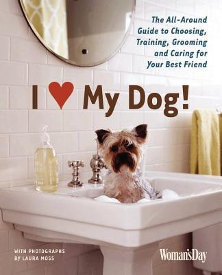 I (Love) My Dog! : The All-Around Guide to Choosing, Training, Grooming and Caring for Your Best Friend (English) price comparison at Flipkart, Amazon, Crossword, Uread, Bookadda, Landmark, Homeshop18