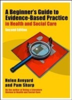A Beginner's Guide to Evidence-Based Practice in Health and Social Care (English): Book