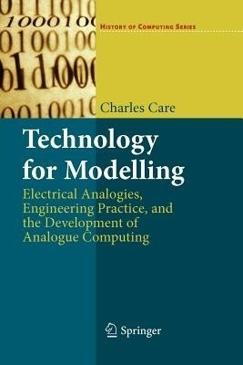 Technology for Modelling: Electrical Analogies, Engineering Practice, and the Development of Analogue Computing price comparison at Flipkart, Amazon, Crossword, Uread, Bookadda, Landmark, Homeshop18