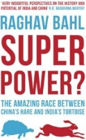 Superpower?: The Amazing Race between China?s Hare And India?s Tortoise: Book