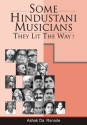Some Hindustani Musicians: They Lit the Way! (English): Book