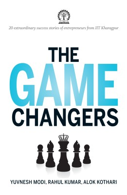 Buy The Game Changers : 20 Extraordinary Success Stories Of Entrepreneurs From Iit Kharagpur: Book