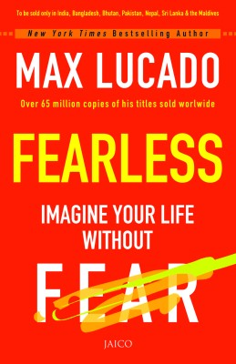 fearless by max lucado fear of Max lucado on fearless parenting and writer and preacher at oak hills church ( formerly the  facing fear, anxiety and worry — hope for the broken-hearted.