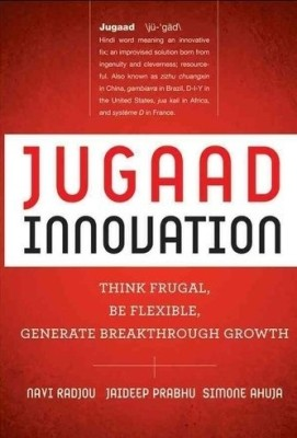 Buy Jugaad Innovation: Thinking Frugal Be Flexible Generate Breakthrough Growth by radjou navi|author; prabhu jaideep|author; ahuja simone|author;;-English-JOHN WILEY & SONS INC-Hardcover (English): Book