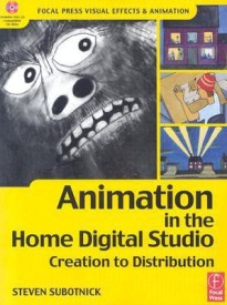 Animation in the Home Digital Studio: Creation to Distribution( Series - Focal Press Visual Effects and Animation Series ) (English) PAP/CDR Edition (Paperback)