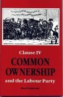 Common Ownership: Clause Four and the Labour Party: Book
