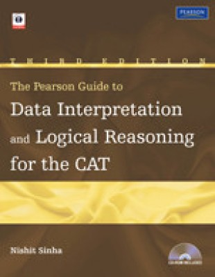 Buy The Pearson Guide to Data Interpretation and Logical Reasoning for the CAT (With CD) (English) 3rd Edition: Book