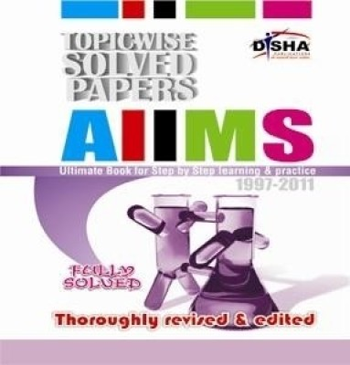 Buy AIIMS 15 years Topic-wise Solved Papers (1997-2011) (with 1 Mock Test) 4th Edition: Book