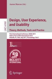 Design, User Experience, and Usability. Theory, Methods, Tools and Practice: First International Conference, DUXU 2011, Held as Part of HCI ... Applications, incl. Internet/Web, and HCI) (English) (Paperback)