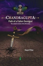 Buy Chandragupta-Path of A Fallen Demi-God: Book