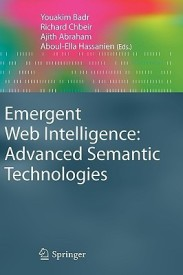 Emergent Web Intelligence: Advanced Semantic Technologies (Advanced Information and Knowledge Processing) (English) 1st Edition. Edition (Hardcover)