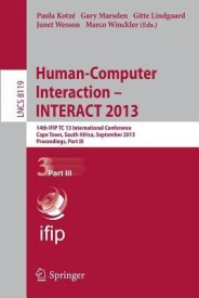 Human-Computer Interaction -- Interact 2013: 14th Ifip Tc 13 International Conference, Cape Town, South Africa, September 2-6, 2013, Proceedings, Part (English) (Paperback)