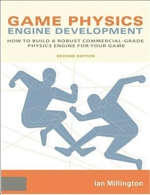 Buy Game Physics Engine Development : How to Build a Robust Commercial-Grade Physics Engine for Your Game 2nd Edition: Book