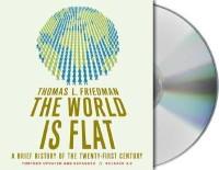 The World Is Flat 3.0: A Brief History of the Twentyfirst Century (22 CD's / UnAbridged) by FRIEDMAN-English-Macmillan Audio-compac disc_Edition-UNA UPD EX (English) UNA UPD EX Edition: Book