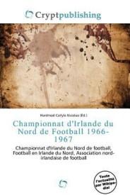 Championnat d'Irlande du Nord de Football 1966-1967 (Paperback)