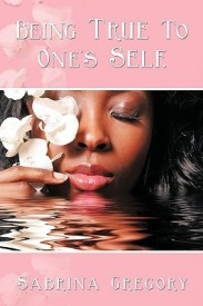 Being True to One's Self. (English) (Paperback)