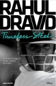 Rahul Dravid: Timeless Steel HB: Book