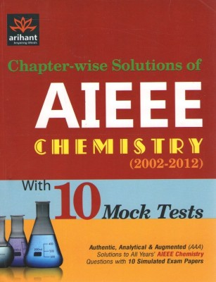 AIEEE: Chapterwise Solutions of Chemistry with 10 Mock Tests (2002 - 2011) 1 Edition price comparison at Flipkart, Amazon, Crossword, Uread, Bookadda, Landmark, Homeshop18