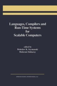 Languages, Compilers and Run-Time Systems for Scalable Computers (English) (Paperback)