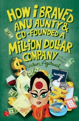Buy How I Braved Anu Aunty and Co-Founded A Million Dollar Company (English): Book