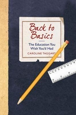 Back to Basics: The Education You Wish Youd Had price comparison at Flipkart, Amazon, Crossword, Uread, Bookadda, Landmark, Homeshop18